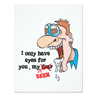 "only have eyes for beer funny drinking design 4.25"" x 5.5"" invitation card"