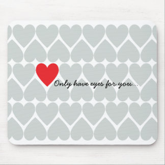 Only Have Eyes for You Mousepad
