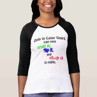 Only in Color Guard T Shirt