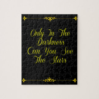 Only In the Darkness - Motivational Typography Jigsaw Puzzle