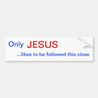 Only JESUS Bumper Stickers