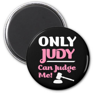 Only Judy Can Judge Me funny magnet