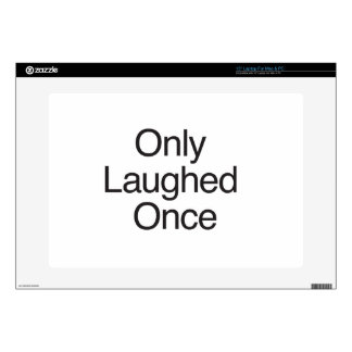 """Only Laughed Once Skin For 15"""" Laptop"""