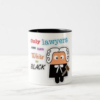 """Only Lawyers Can Turn White to Black"" Lawyer Mug"