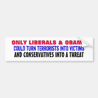 ONLY LIBERALS & OBAMA COULD TURN CAR BUMPER STICKER