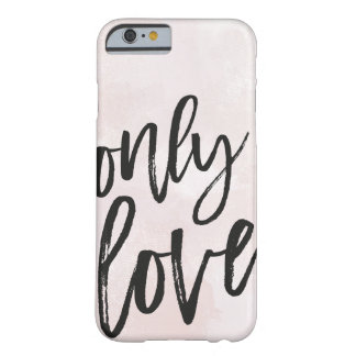 Only Love Barely There iPhone 6 Case