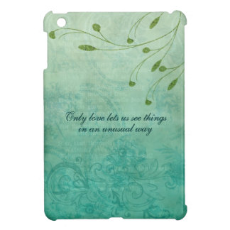 Only Love let's us see things... Case For The iPad Mini