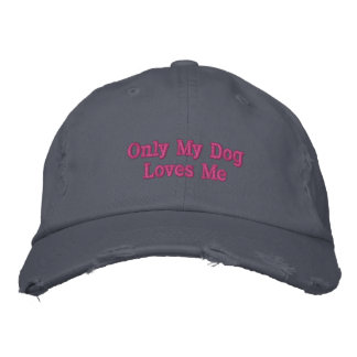 Only My Dog Loves Me Embroidered Baseball Cap