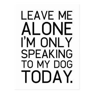 Only my dog understands. postcard