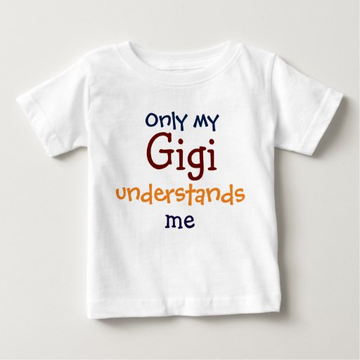 Only My Gigi Understands Me Child's T-Shirt