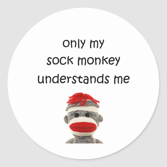 Only My Sock Monkey Understands Me Classic Round Sticker