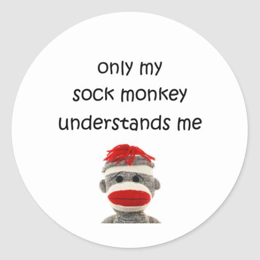 Only My Sock Monkey Understands Me Stickers