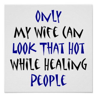 Only My Wife Can Look That Hot While Healing Peopl Poster