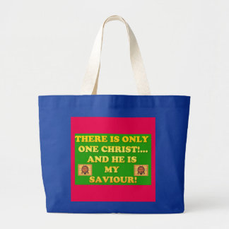 Only One Christ! And He's My Saviour! Large Tote Bag