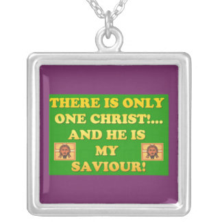 Only One Christ! And He's My Saviour! Silver Plated Necklace