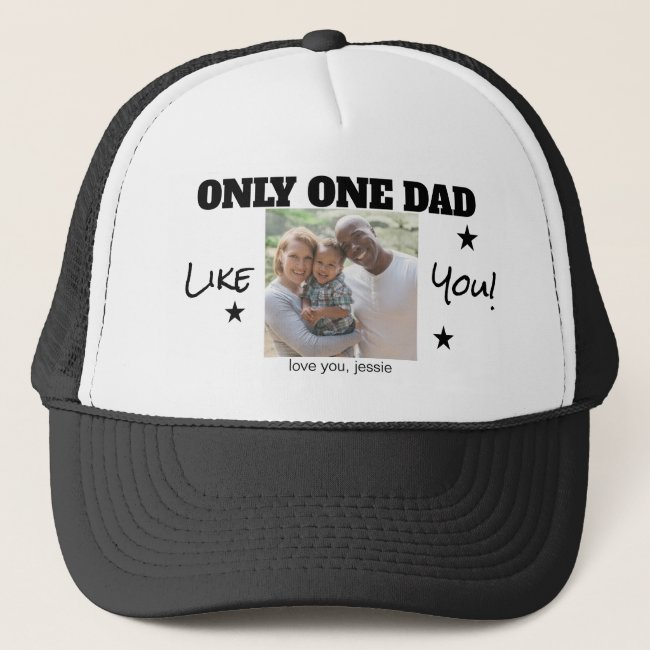 Only One Dad Like You Photo Fathers Day Trucker Hat