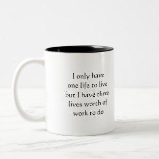 Only one life Two-Tone coffee mug