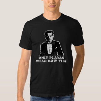 Only playas wear bow ties t shirt