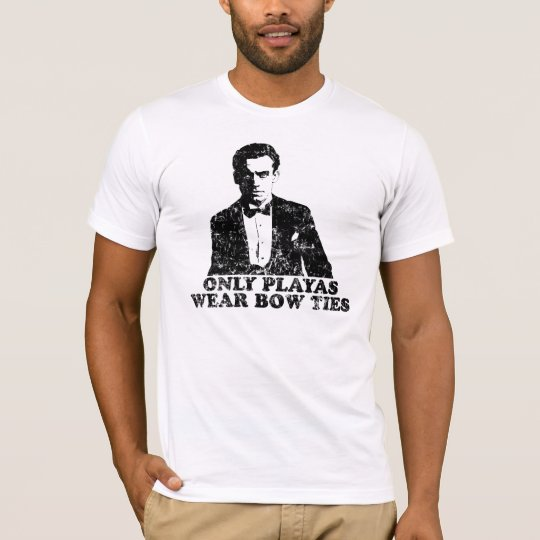 Only playas wear bow ties T-Shirt
