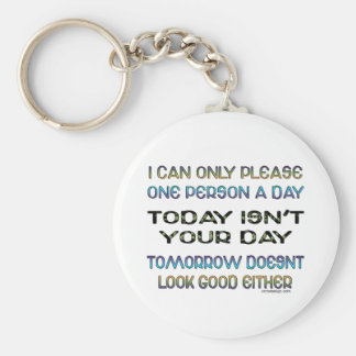 Only Please One Person A Day Saying Keychain