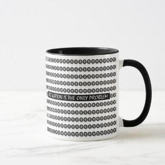 Only Problem Mug