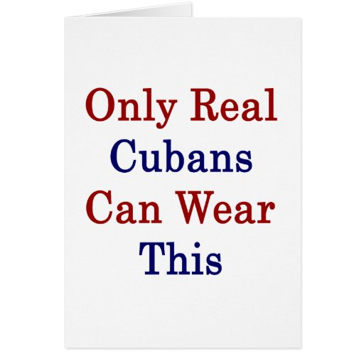 Only Real Cubans Can Wear This Greeting Card