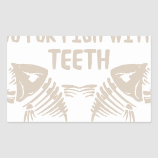 Only Real Men Go For Fish With Teeth Rectangular Sticker