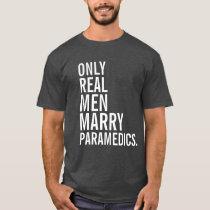 Only Real Men Marry Paramedics T-Shirt