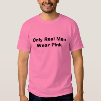 Only Real Men Wear Pink Shirt