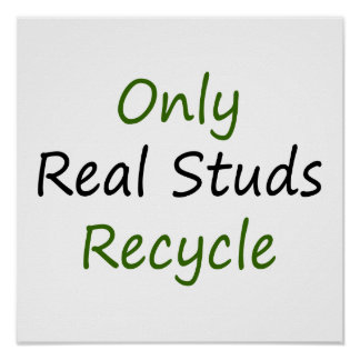 Only Real Studs Recycle Print