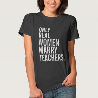 Only Real Women Marry Teachers Shirt