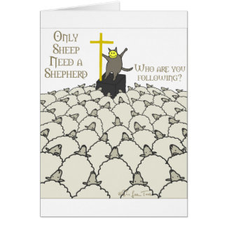 Only Sheep Need A Shepherd Card