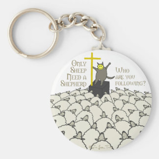 Only Sheep Need A Shepherd Keychain