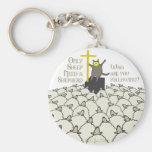 Only Sheep Need A Shepherd Keychains