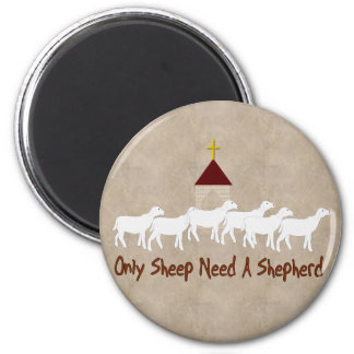 Only Sheep Need Shepherd 2 Inch Round Magnet
