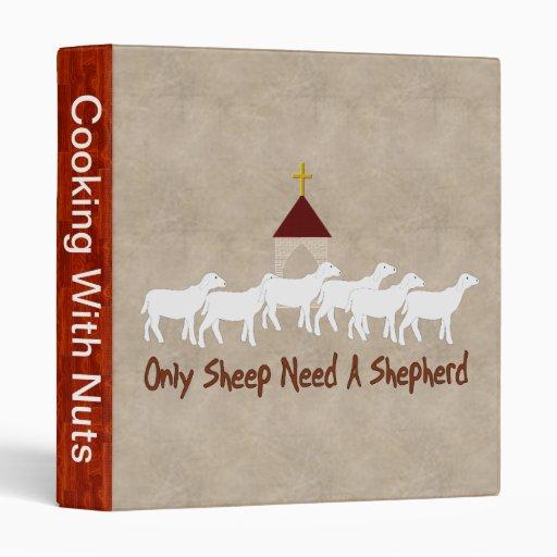 Only Sheep Need Shepherd 3 Ring Binders