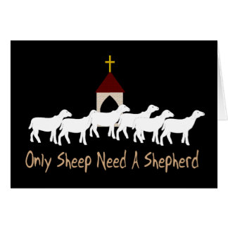 Only Sheep Need Shepherd Card