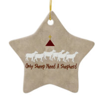 Only Sheep Need Shepherd Ceramic Ornament