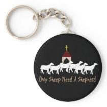 Only Sheep Need Shepherd Keychain