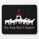 Only Sheep Need Shepherd Mousepads