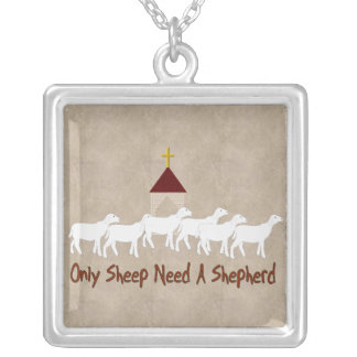 Only Sheep Need Shepherd Square Pendant Necklace