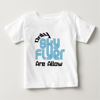Only Sky Flyer Are Allow Tee Shirt