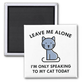Only Speaking To My Cat Magnet