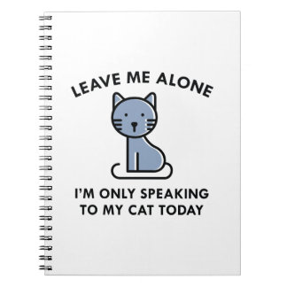 Only Speaking To My Cat Notebook