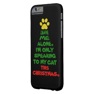 Only Speaking To My Cat This Christmas Barely There iPhone 6 Case