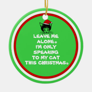 Only Speaking To My Cat This Christmas Ornaments