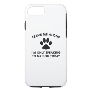 Only Speaking To My Dog iPhone 8/7 Case
