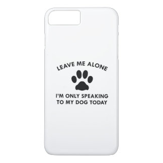 Only Speaking To My Dog iPhone 8 Plus/7 Plus Case