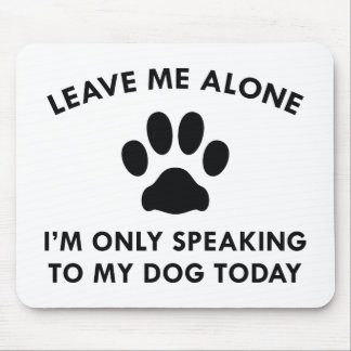 Only Speaking To My Dog Mouse Pad