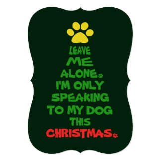 Only Speaking To My Dog This Christmas Card